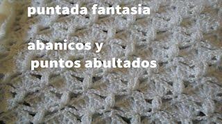 PARTE 1 DE 3: PUNTADA FANTASIA A CROCHET, ABANICOS Y PUNTOS ABULTADOS.