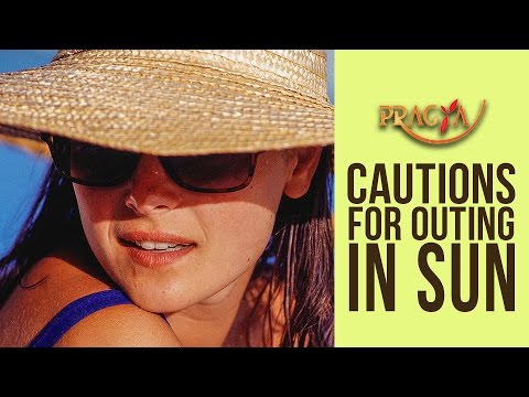 Cautions for Outing In Sun | Dr. Shela Aggarwal