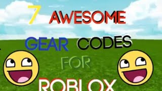 getlinkyoutube.com-7 Awesome Gear codes for Roblox