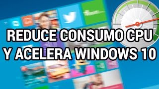 getlinkyoutube.com-Reducir el alto consumo de CPU y acelerar Windows 10 www.informaticovitoria.com