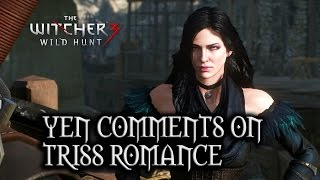 The Witcher 3: Wild Hunt - Yen comments on Triss Romance (Patch 1.10)
