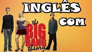 getlinkyoutube.com-Aprenda inglês com séries - THE BIG BANG THEORY #2