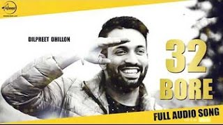 32 Bore [BASS BOOSTED]   Dilpreet Dhillon   30 Bore   Latest Punjabi Songs 2016