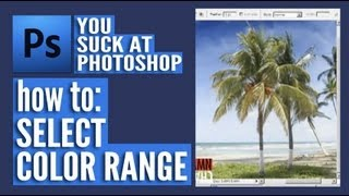 You Suck at Photoshop - Select Color Range