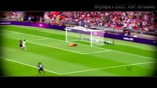 getlinkyoutube.com-2012 London Olympics Football TOP 10 Goals | 런던 올림픽 축구 베스트골