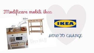 Modificare mobili IKEA  ❤ Change IKEA furniture