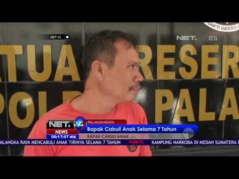 Bapak Cabuli Anak Selama 7 Tahun - NET24