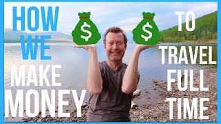 Rv Living Full Time   How We Make Money & Afford To Travel Full Time  2018