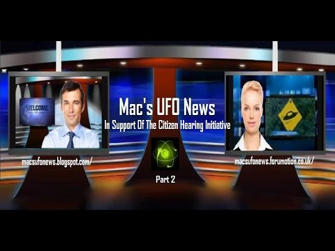 Mac's UFO News - Citizen Hearing on Disclosure 'Highlights' Part 2 (Special Edition)