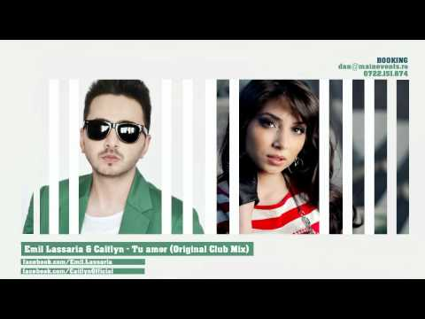 Emil Lassaria & Caitlyn - Tu amor (Original Club Mix)