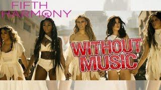 getlinkyoutube.com-Fifth Harmony - Without Music - That's My Girl