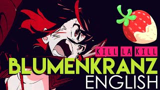 "getlinkyoutube.com-""Blumenkranz"" - Kill la Kill (English Cover by Sapphire)"