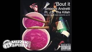 Smoove Andretti - 'Bout It (feat J.B. Tha Killah)