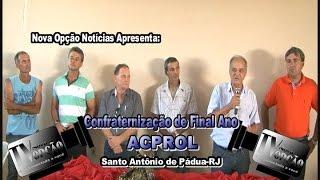 Nova Opção Notícias-Confraternização de Final de Ano da ACPROL 2015