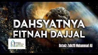 Fitnah Dajjal (Bag. 1) -  Ustadz Zulkifli Muhammad Ali, Lc