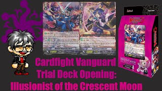 getlinkyoutube.com-Cardfight Vanguard Trial Deck Opening: Illusionist of the Crescent Moon
