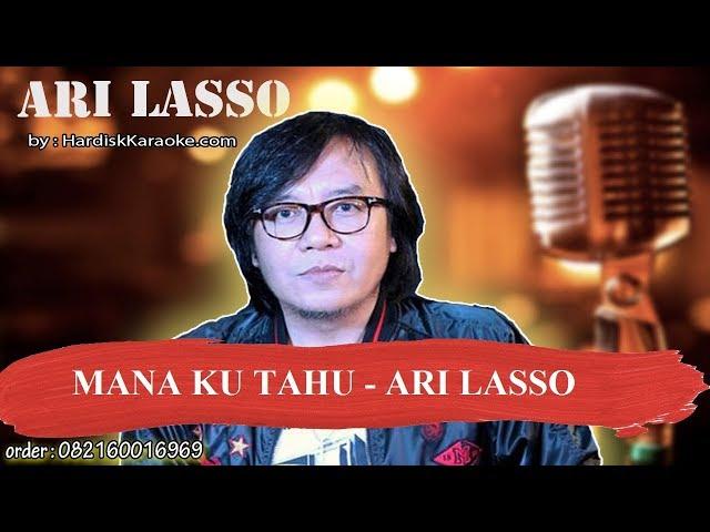 MANA KU TAHU   ARI LASSO Karaoke