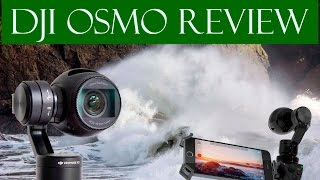 DJI Osmo Review in-depth with pros and cons
