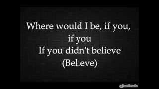 Believe (Lyrics On Screen) ~ Justin Bieber