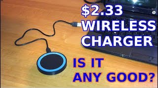 $2.33 Wireless Charger. Is It Any Good?