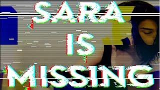 getlinkyoutube.com-Sara Is Missing