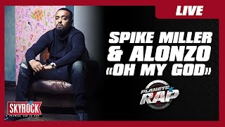Dj Spike Miller - Oh My God (ft. Alonzo) en live dans Planète Rap