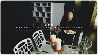 getlinkyoutube.com-ZPU - Palacio de Cristal feat Gema (Music Video)