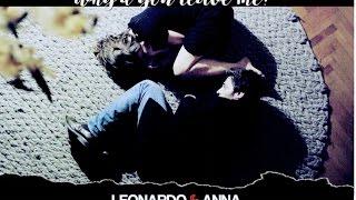 getlinkyoutube.com-Leonardo & Anna | But if you loved me why'd you leave me?