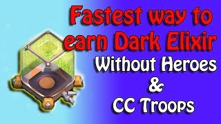 getlinkyoutube.com-FASTEST, EASIEST & CHEAPEST DARK ELIXIR FARMING STRATEGY | WITHOUT HEROES & CC | Clash of Clans