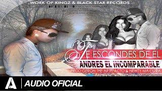 Te Escondes De El   Andres El Incomparable (Official) (Prod By. Geron The Artefacto)