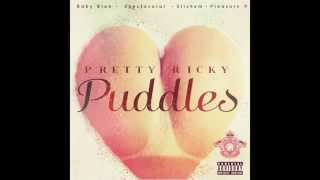 Pretty Ricky - Puddles