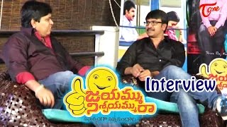 getlinkyoutube.com-Jayammu Nischayammu Raa Movie Team Interview || Srinivas Reddy, Poorna