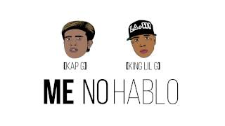 getlinkyoutube.com-Kap G - Me No Hablo Ft. King Lil G Prod. By Go Grizzly
