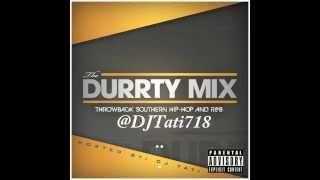 getlinkyoutube.com-The Durrty Mix - Twerk - StripClub - Dirty South - Southern Anthems @DJTati718