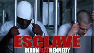 Dixon (ft kennedy) - Esclave