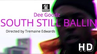 Dee Goodz - South Still Ballin