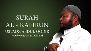 Surah Al kafirun - Ustadz Abdul Qodir (Versi Full) width=