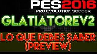 PES 2016 | GlatiatoreV2 (Preview) | Lo que debes saber | PS3.