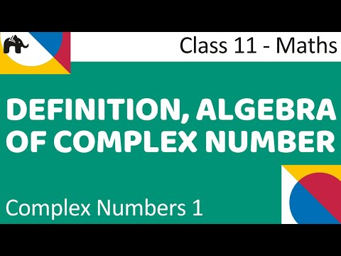 Maths Complex Number Part 1 (Definition, Algerba of complex number)  Mathematics CBSE Class X1