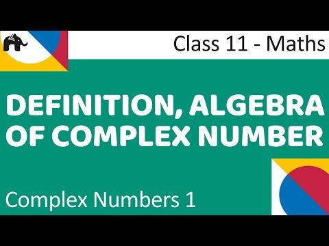 Maths Complex Number Part 1 (Definition, Algerba of complex number)  Mathematics CBSE Class X1
