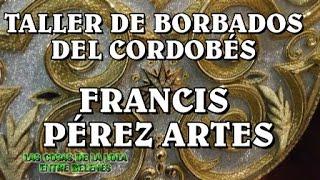 getlinkyoutube.com-Taller Cordobés de Bordados  FRANCIS PÉREZ ARTES