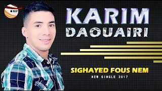 getlinkyoutube.com-Karim Daouairi 2017 - Sighayed Fous Nem  - Music Rif