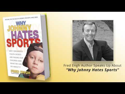 """Fred Engh Author Speaks Up About """"Why Johnny Hates Sports"""""""