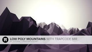 AE: Low Poly Mountain Landscapes With Trapcode Mir