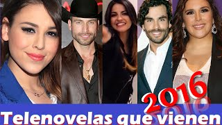 getlinkyoutube.com-Que Telenovelas Vienen!! 2016, 2015, 2017 Reportaje, Lista Completa