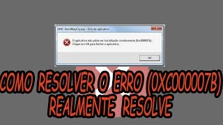 Tutorial Como Resolver o Erro (0xc000007b) (Resolve Mesmo)