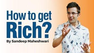 How to get Rich? By Sandeep Maheshwari I Hindi I Simple Ideas & Ways to Make Money