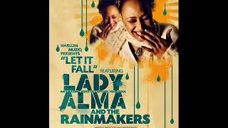 Lady Alma & The Rainmakers - Let It Fall Harlum Mix