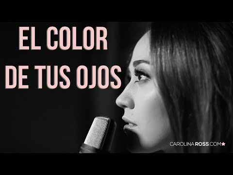el color de tus ojos de carolina ross Letra y Video