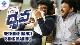 Dhruva Movie Song Making Video   Neethone Dance    dhruva songs   Ram Charan   Rakul Preet